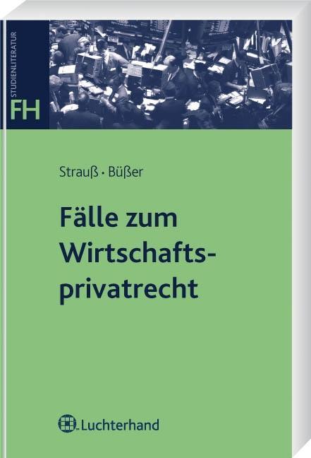 Fälle zum Wirtschaftsprivatrecht als Buch von R...