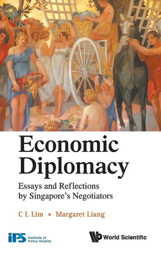 Economic Diplomacy als Buch von C. L. Lim, Margaret Liang - C. L. Lim, Margaret Liang