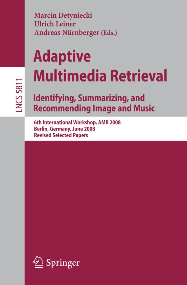 Adaptive Multimedia Retrieval: Identifying, Sum...