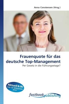 Frauenquote für das deutsche Top-Management als Buch von Anna Constensen - Anna Constensen
