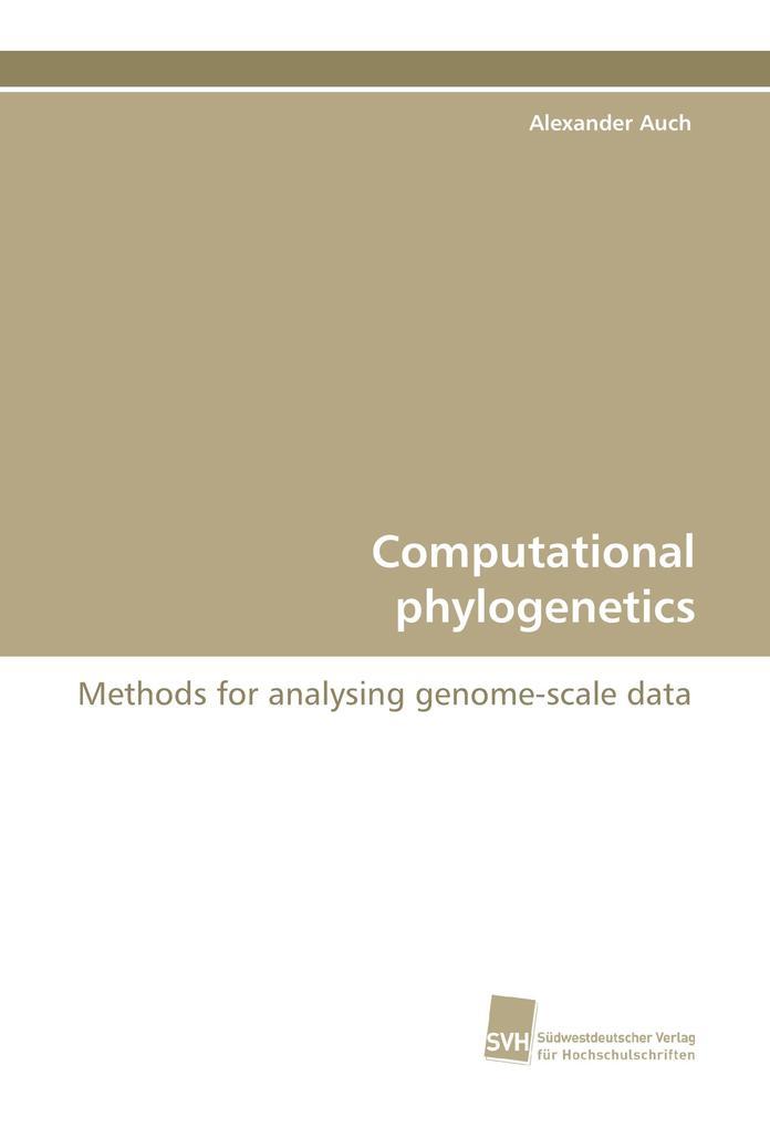 Computational phylogenetics als Buch von Alexan...