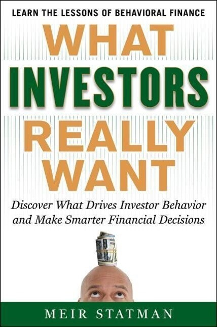 What Investors Really Want als Buch von Meir St...