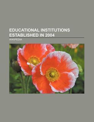 Educational institutions established in 2004 al...