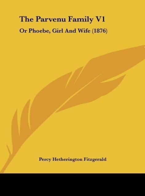 The Parvenu Family V1 als Buch von Percy Hetherington Fitzgerald - Percy Hetherington Fitzgerald