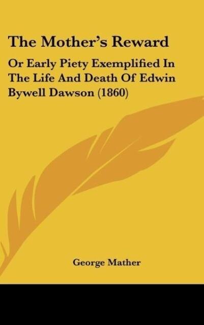 The Mother´s Reward als Buch von George Mather - George Mather