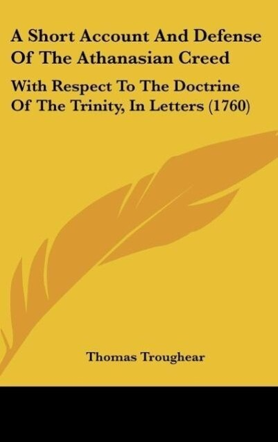 A Short Account And Defense Of The Athanasian Creed als Buch von Thomas Troughear - Thomas Troughear
