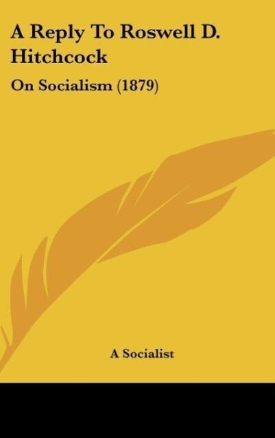 A Reply To Roswell D. Hitchcock als Buch von A Socialist - A Socialist