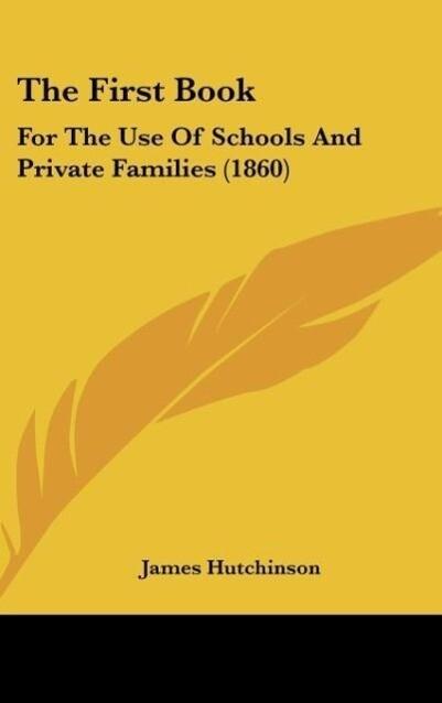 The First Book als Buch von James Hutchinson - James Hutchinson