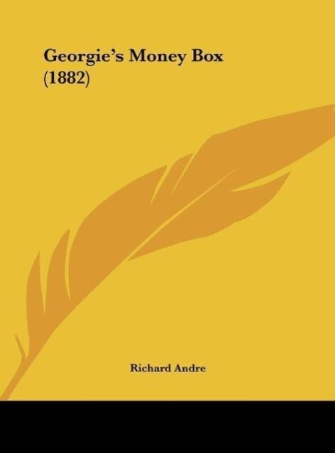 Georgie´s Money Box (1882) als Buch von Richard...