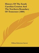 History Of The South Carolina Cession And The Northern Boundary Of Tennessee (1884)