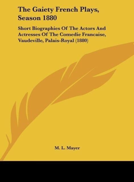 The Gaiety French Plays, Season 1880 als Buch v...