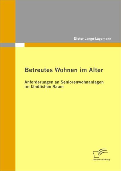 Betreutes Wohnen im Alter: Anforderungen an Sen...