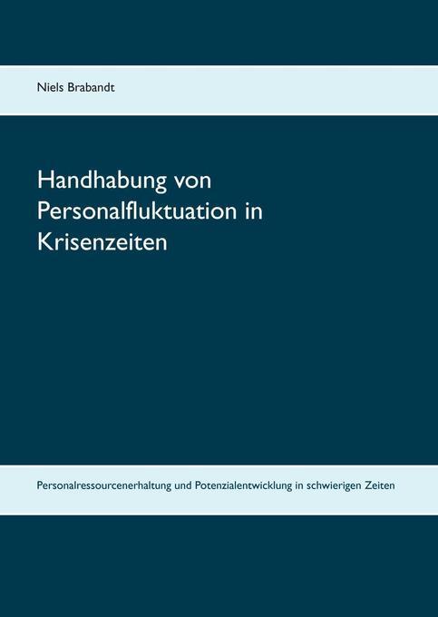 Handhabung von Personalfluktuation in Krisenzeiten als Buch von Niels Brabandt - Niels Brabandt