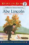 Childhood of Famous Americans: Abe Lincoln and the Muddy Pig