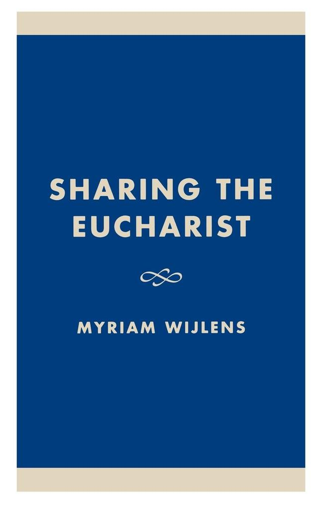 Sharing the Eucharist als Buch von Myriam Wijlens