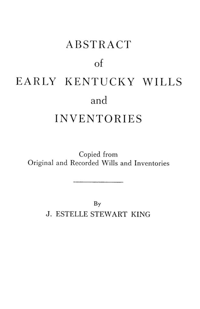 Abstract of Early Kentucky Wills and Inventorie...