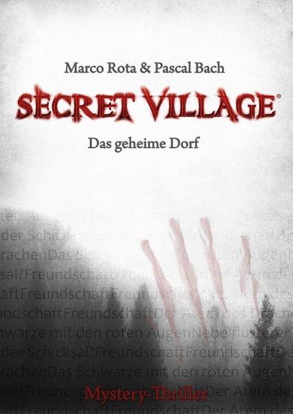Secret Village 1 - Das geheime Dorf als Buch von Marco Rota, Pascal Bach - Marco Rota, Pascal Bach