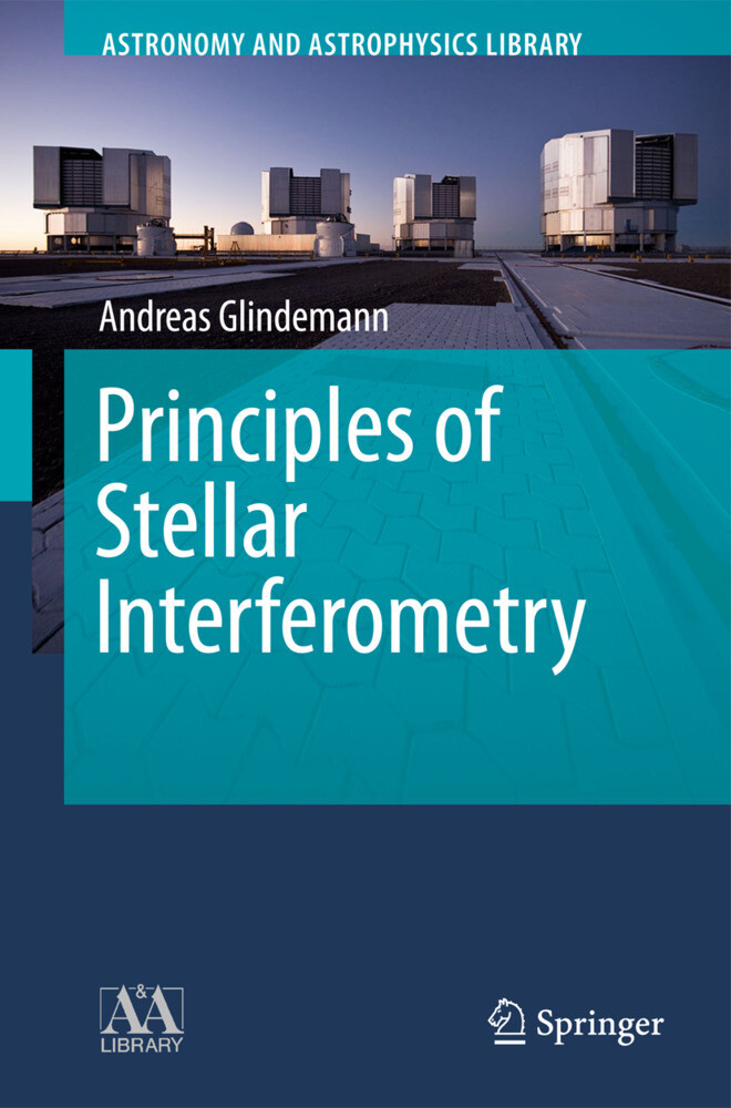 Principles of Stellar Interferometry als Buch v...