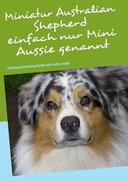 Miniatur Australian Shepherd als Buch von Betti...