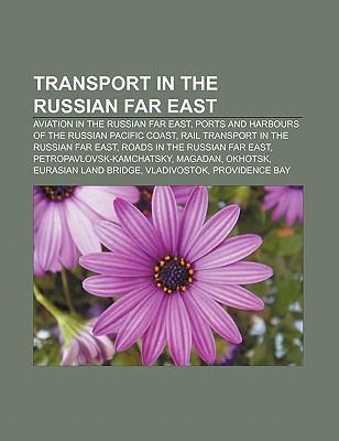 Transport in the Russian Far East als Taschenbu...