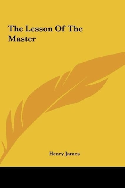 The Lesson Of The Master als Buch von Henry James