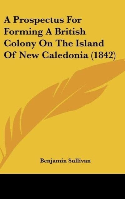A Prospectus For Forming A British Colony On Th...