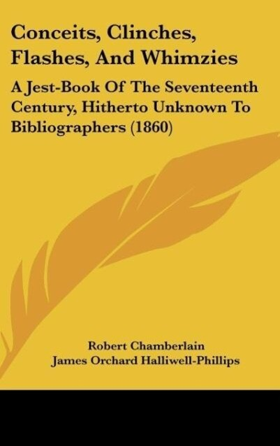 Conceits, Clinches, Flashes, And Whimzies als Buch von Robert Chamberlain - Robert Chamberlain