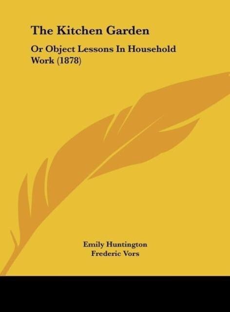 The Kitchen Garden als Buch von Emily Huntington - Emily Huntington