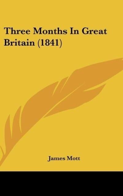 Three Months In Great Britain (1841) als Buch v...