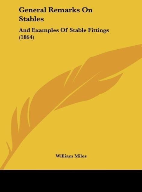 General Remarks On Stables als Buch von William...