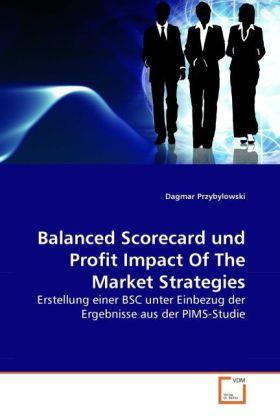 Balanced Scorecard und Profit Impact Of The Market Strategies als Buch von Dagmar Przybylowski - Dagmar Przybylowski