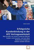 Erfolgreiche Kundenbindung in der KFZ Vertragswerkstatt