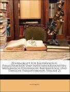 Centralblatt für Bakteriologie, Parasitenkunde und Infektionskrankheiten, Einundzwanzigster Band, Erste Abteilung