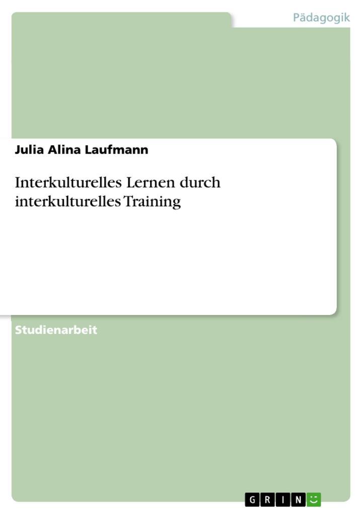 Interkulturelles Lernen durch interkulturelles ...