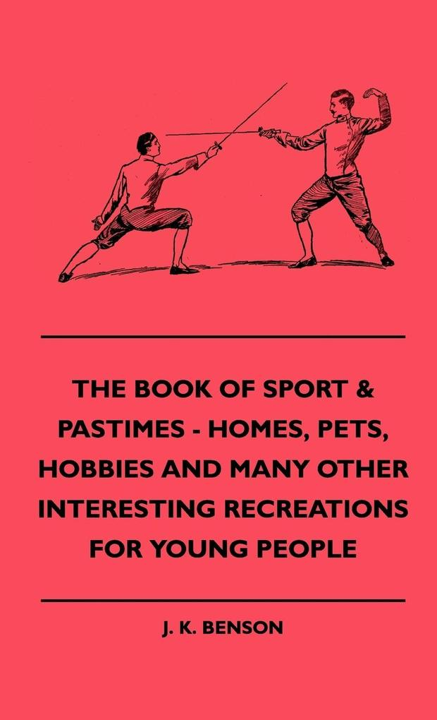 The Book of Sport & Pastimes - Homes, Pets, Hob...