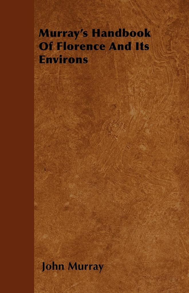 Murray´s Handbook Of Florence And Its Environs ...