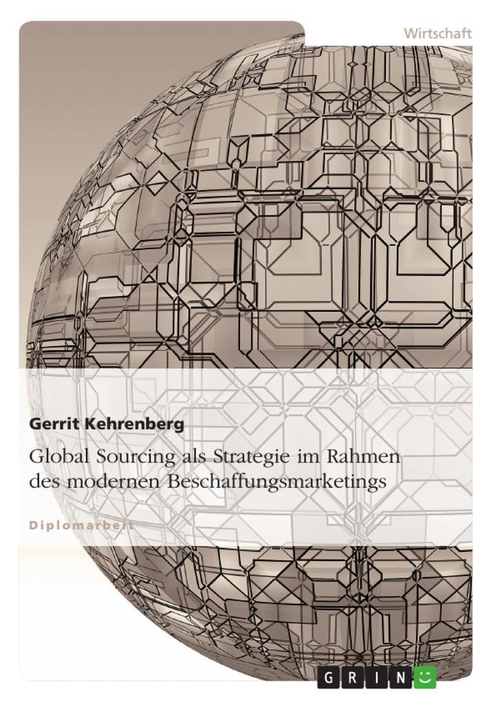 Global Sourcing als Strategie im Rahmen des modernen Beschaffungsmarketings als Buch von Gerrit Kehrenberg - Gerrit Kehrenberg