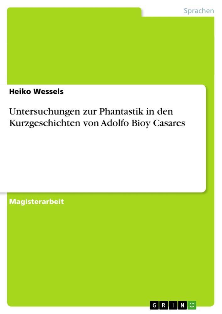 Untersuchungen zur Phantastik in den Kurzgeschi...