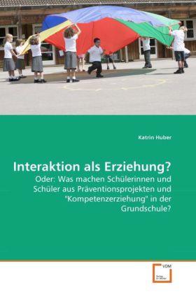 Interaktion als Erziehung? als Buch von Katrin ...