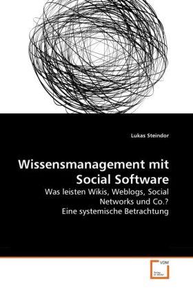 Wissensmanagement mit Social Software als Buch von Lukas Steindor - Lukas Steindor