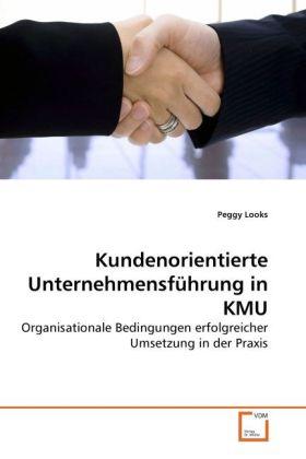 Kundenorientierte Unternehmensführung in KMU al...