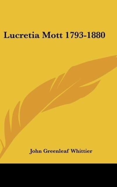 Lucretia Mott 1793-1880 als Buch von John Green...
