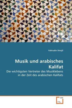Musik und arabisches Kalifat als Buch von Fahru...