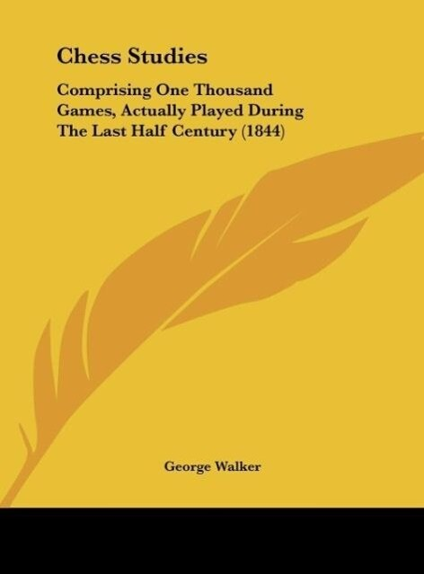 Chess Studies als Buch von George Walker