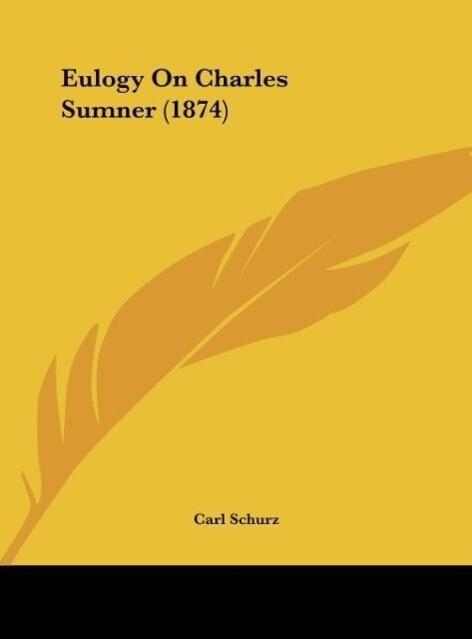Eulogy On Charles Sumner (1874) als Buch