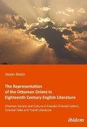The Representation of the Ottoman Orient in Eighteenth Century English Literature