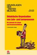 Didaktische Organisation von Lehr- und Lernprozessen Didaktische Organisation von Lehr- und Lernprozessen