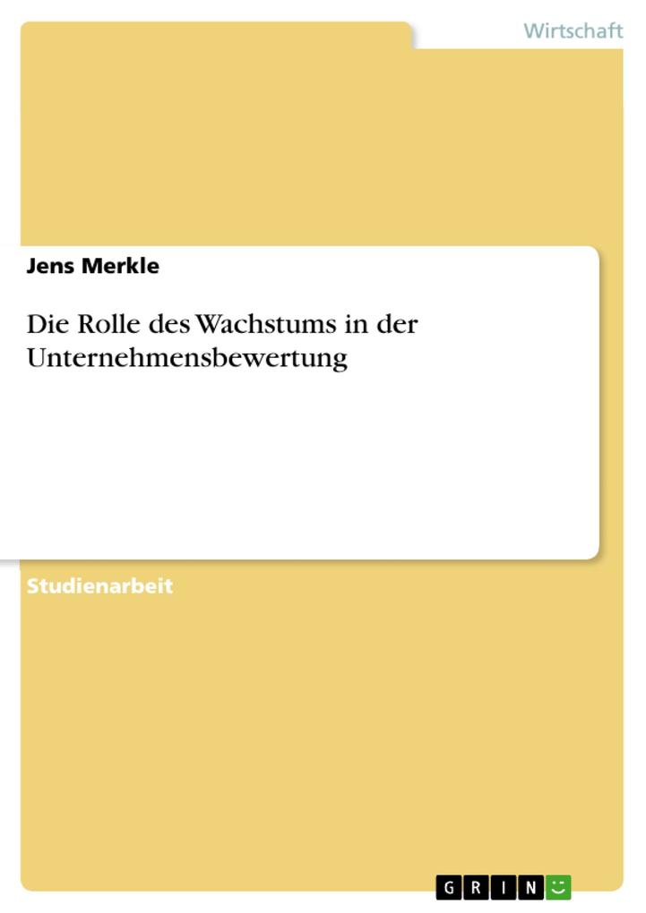 Die Rolle des Wachstums in der Unternehmensbewertung als Taschenbuch von Jens Merkle