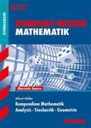 Kompakt-Wissen Mathematik. Kompendium Mathematik für G8-Abitur