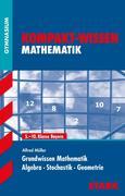 Kompakt-Wissen Mathematik. Grundwissen Mathematik für G8